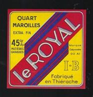 """Etiquette Fromage  Quart Maroilles Le Royal """"IB"""" Fabriqué En Thierache  Aisne 02 AI - Cheese"""