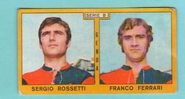 Calcio PANINI VALIDA Figurine Calciatori Serie B Genoa ROSSETTI + FERRARI 1969 / 1970 - Edizione Italiana