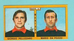 Calcio PANINI VALIDA Figurine Serie B Mantova PELLIZZARO DA POZZO  1969 / 1970 - Edizione Italiana