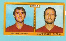 Calcio PANINI VALIDA Figurine Calciatori Serie B Reggina DIVINA + CLERICI 1969 / 1970 - Edizione Italiana