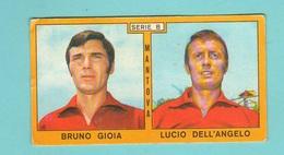 Calcio PANINI VALIDA Figurine Calciatori Serie B Mantova GIOIA + DELL'ANGELO 1969 / 1970 - Edizione Italiana