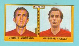 Calcio PANINI VALIDA Figurine Serie B Reggiana VIGNANDO + PICELLA 1969 / 1970 - Edizione Italiana