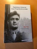 Ingénieur-Général Bailliard-Ma Vie. Notes Et Souvenirs-Alsace-WW II-Guerre 39-45 - 1901-1940