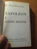 Dr Ganière-Napoléon à Sainte-Hélène-Le Dernier Voyage De L'empereur-1er Empire - Livres, BD, Revues