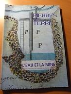 Pierres Et Terres. L'eau Et La Mine + Complément Catalogue Des Espéces Minérales - Libri, Riviste, Fumetti