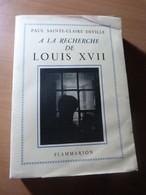 Deville Paul Sainte-Claire. A La Recherche De Louis XVII. Monarchie - Livres, BD, Revues
