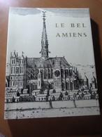 Estienne Jean. Vasselle François. Le Bel Amiens. Picardie - Livres, BD, Revues