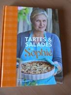 Tartes Et Salades De Sophie. Recettes. Gastronomie. Cuisine - Livres, BD, Revues