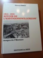 1914-1918. Autour De L'Hartmannswillerkopf. Vieil-Armand. WW I. Alsace. Vosges - Livres, BD, Revues