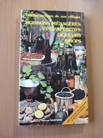 Boissons Ménagères. Vins-Apéritifs. Liqueurs. Sirop. Vieilles Recettes - 1901-1940