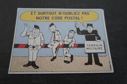 CPSM -Et Surtout N'oubliez Pas Notre Code Postal ! Terrain Militaire - Poste & Facteurs