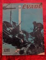 SCOUT 1947 SCOUTISME BADEN POWELL-EVADE LES EVASIONS LES+CELEBRE-57 HOMMES DANS 1 TUYAU-CHANT DES MARAIS-JEUX PRISONNIER - Scouting