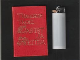 Sehr Kleines Buch THADDAUS TROLL DAS IST JA HEITER  : Année ?  édit : FREIBURG   ( Poids 60  Gr Très Trés Bon état ) - Livres, BD, Revues