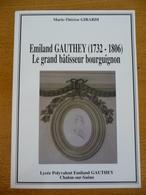 Emiland GAUTHEY (1732-1806) Le Grand Bâtisseur Bourguignon - Biographie