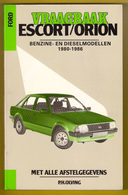 VRAAGBAAK FORD ESCORT / ORION Modellen 1980-1986 Handleiding Onderhoud & Afstelgegevens P OLVING ©1986 310blz AUTO Z942 - Voitures