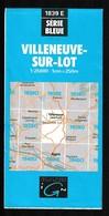 Carte IGN - 1839 Est - Villeneuve Sur Lot - 1 / 25 000 - 1995 - Cartes Topographiques