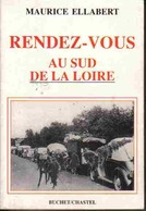 Maurice Ellabert : Rendez-vous Au Sud De La Loire – [ 1994 ] - Guerre 1939-45