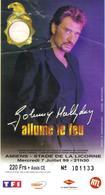 Ticket D'entrée Johnny Hallyday Allume Le Feu - Amiens Stade De La Licorne - 1999 - Tickets D'entrée