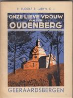 Boek Onze Lieve Vrouw Van Den Oudenberg GERAARDSBERGEN -R. Labyn 1934 Geïllustreerd Door K. Verhoeft (N721) - Antiguos