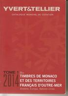 Catalogue Yvert & Tellier Tome 1 Bis Monaco Et Les TOM 2014 - Cataloghi