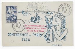 1946 - CARTE ILLUSTREE Pour La CONFERENCE De La PAIX ET Le 2° ANNIVERSAIRE De La LIBERATION De PARIS - Marcophilie (Lettres)
