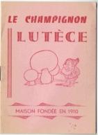 Publicité. Le Champignon LUTECE. - Gastronomie