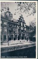 POSTAL HOLANDA - DELFT - GEMEENLANDSHUIS - OUDE - DELFT - Delft