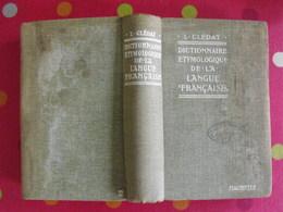 Dictionnaire étymologique De La Langue Française. L. Clédat. Hachette 1932 - Dictionnaires