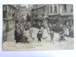 CPA (18) Cher - BOURGES - Cortège Historique Du 1er Juillet 1923 - Echevins Et Messagers Généraux - Bourges