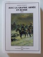 Arthur Chuquet - Avec La Grande Armée En Russie 1812 /  2004 - éd. à La Librairie Des Deux Empires - Historia