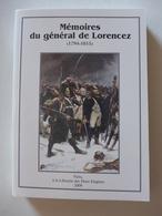 Mémoires Du Général De Lorencez (1794-1815)  /  2009 - éd. à La Librairie Des Deux Empires - Historia
