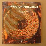 Miranda Innes - L'inspiration Artisanale. 20 Projets Originaux à Réaliser / 1994 - éd. Armand Colin - Basteln