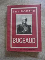 Louis Morard - Bugeaud  / 1947 - éd. De L'Encyclopédie De L'Empire Français - Geschiedenis