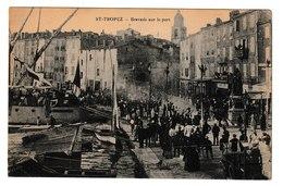 CPA SAINT-TROPEZ / BRAVADE SUR LE PORT - Saint-Tropez