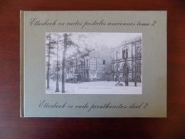 Etterbeek En Cartes Postales Anciennes , Tome 2 - Etterbeek