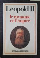 Léopold II Le Royaume Et L'Empire  •Auteur : Barbara Emerson •Edition : Belgique Loisirs - Historia