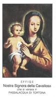 N.S. DELLA CAVALLOSA - Passalacqua Di Tortona - M -  PR - Mm. 63 X 110 - Religione & Esoterismo