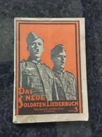 Livret Allemand WWII 1939 / 45 Chants , Musique , DAS NEUE SOLDATEN LIEDERBUCH, Marche Militaire - 1939-45