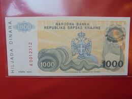 KNIN(REPUBLIQUE SERBE DE KRAJINA) 1000 DINARA 1994 PEU CIRCULER/NEUF - Croatia