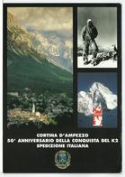 Cartolina 50° Anniversario Della Conquista Del K2 - Spedizio0ne Italiana - Cortina D'Ampezzo - Alpinismo