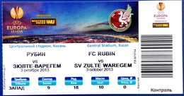Football Tickets - F.C.  RUBIN Kazan V. S.V. ZULTE  WAREGEM , 2013 , EURO - CUP. - Tickets D'entrée