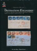 953/25 -- LIVRE Belgique - Les Destinations Etrangères Sous Léopold Ier, Par Huys Et Kaiser, 336 P. ,2009 , Etat TTB - Philatélie Et Histoire Postale