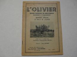 REVUE OLEICOLE BI-MESTRIELLE - L'OLIVIER / N° Spécial : La Taille De L'olivier Janvier-février1977 - Giardinaggio