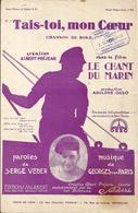 """Partition """"Tais Toi Mon Coeur"""" Chanson De Bord Albert Prejean Dans Le Film Le Chant Du Marin Georges Van Parys - Spartiti"""