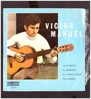 España. Disco De Vinilo A 45 Rpm.  Victor Manuel. La Romeria. El Mendigo. El Abuelo. Paxarinos. Buena Condicion. - Sonstige - Spanische Musik