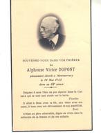 Souvenez-vous Dans Vos Prières De Alphonse, Victor  DUPONT  Pieusement Décédé à Montmorency - Imágenes Religiosas