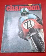 Champion N°44 Août 1969 Essai Opel GT;Jacky Stewart F1,Vol à Voile Avrillé Angers,Yamaha 350 TR2, Assen Sachsenring - Auto/Motor