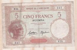 Banque De L'Indochine. Surcharge Nouméa.  5 Francs, Alphabet F.75 N° 227 - Indochina