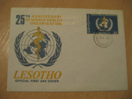 MASERU 1973 World Health Organization WHO Sante FDC Cancel Cover LESOTHO - Lesotho (1966-...)