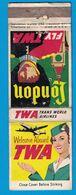 POCHETTE SANS ALLUMETTES TWA TRANS WORLD AIRLINES WELCOME ABOARD LONDON - Boites D'allumettes